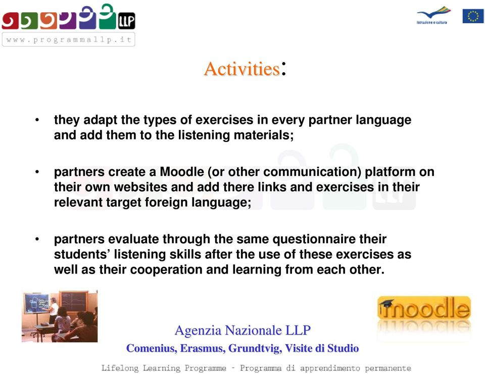 links and exercises in their relevant target foreign language; partners evaluate through the same