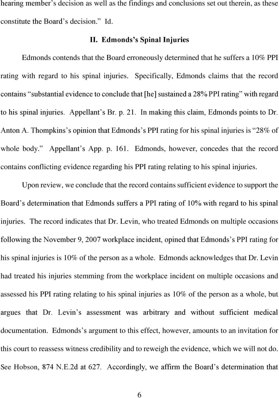 Specifically, Edmonds claims that the record contains substantial evidence to conclude that [he] sustained a 28% PPI rating with regard to his spinal injuries. Appellant s Br. p. 21.