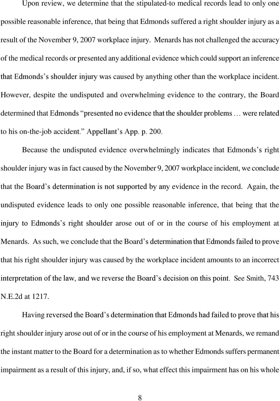 Menards has not challenged the accuracy of the medical records or presented any additional evidence which could support an inference that Edmonds s shoulder injury was caused by anything other than
