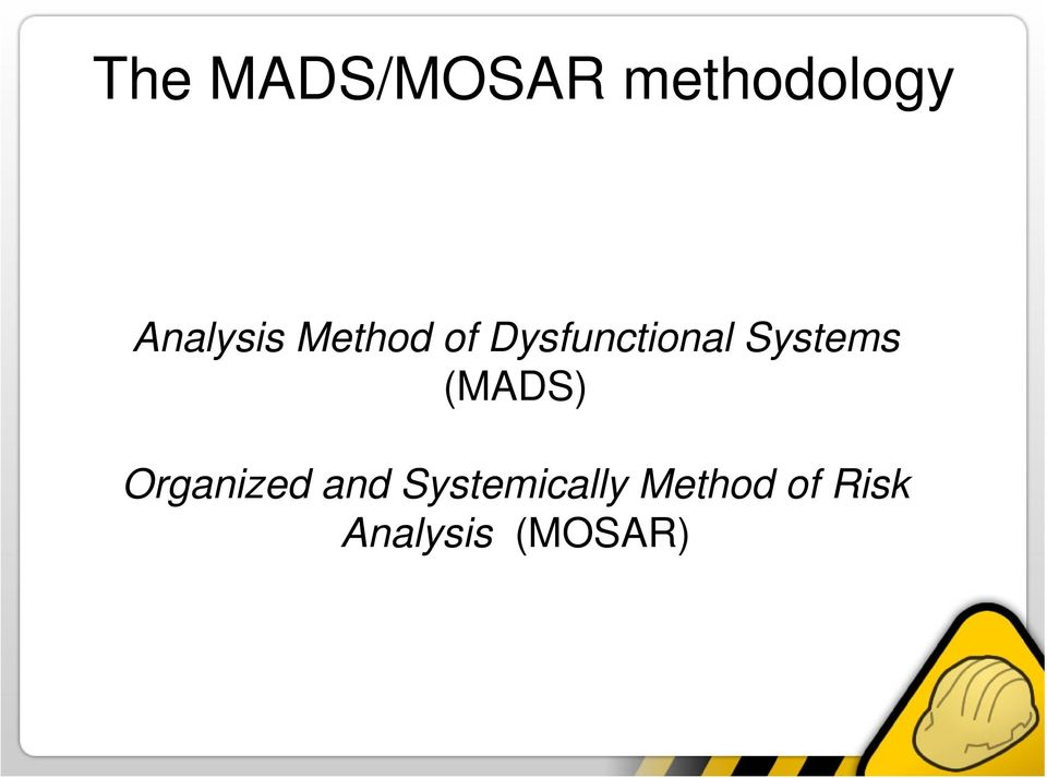 Systems (MADS) Organized and