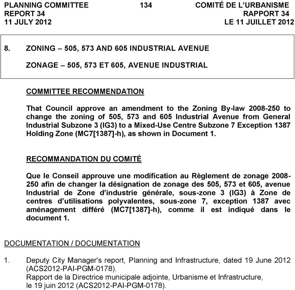 505, 573 and 605 Industrial Avenue from General Industrial Subzone 3 (IG3) to a Mixed-Use Centre Subzone 7 Exception 1387 Holding Zone (MC7[1387]-h), as shown in Document 1.