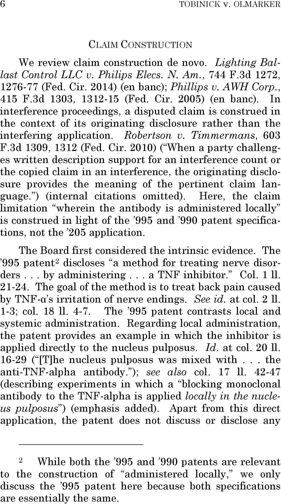 In interference proceedings, a disputed claim is construed in the context of its originating disclosure rather than the interfering application. Robertson v. Timmermans, 603 F.3d 1309, 1312 (Fed. Cir.