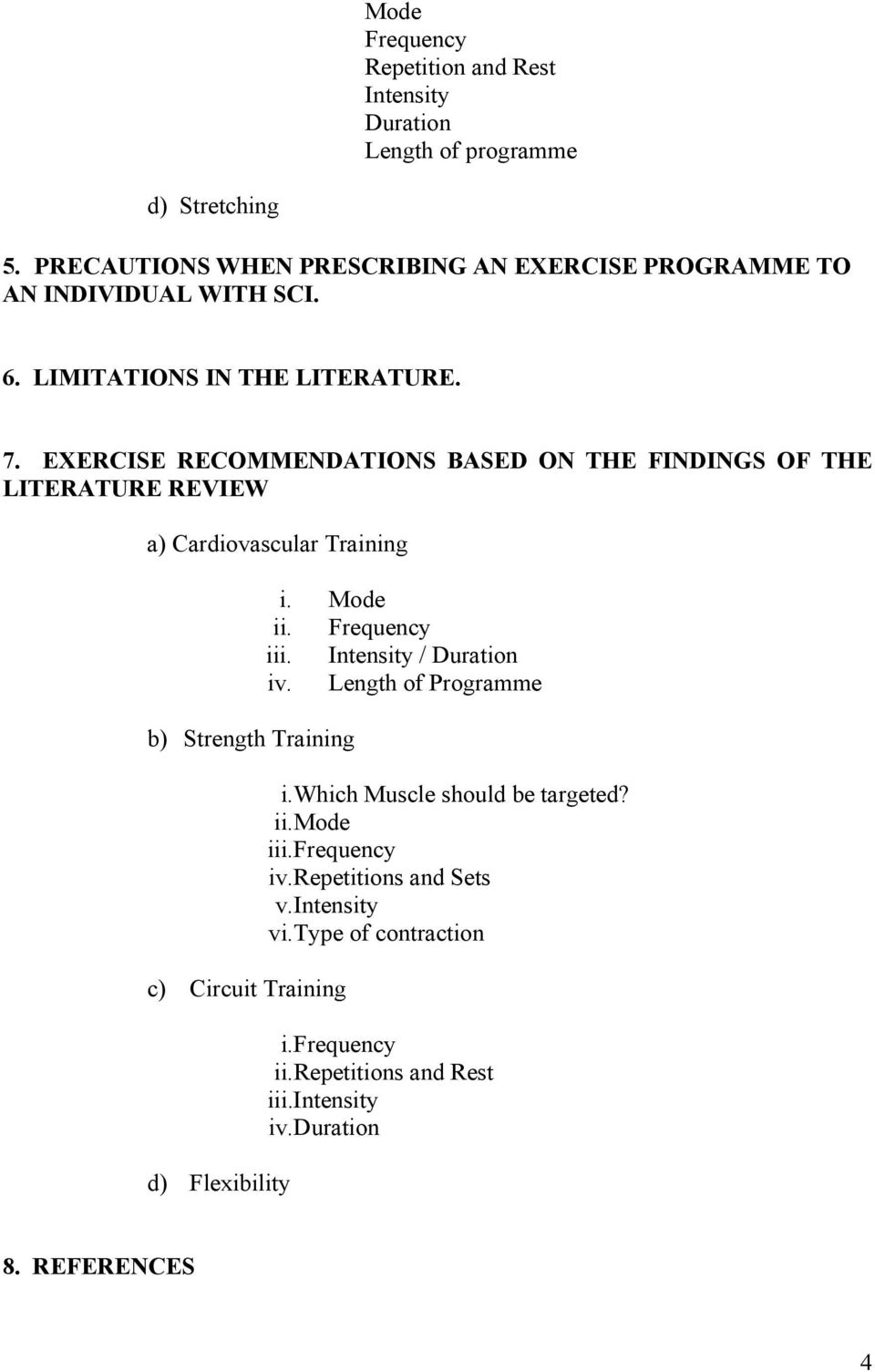 EXERCISE RECOMMENDATIONS BASED ON THE FINDINGS OF THE LITERATURE REVIEW a) Cardiovascular Training b) Strength Training c) Circuit Training d) Flexibility i.