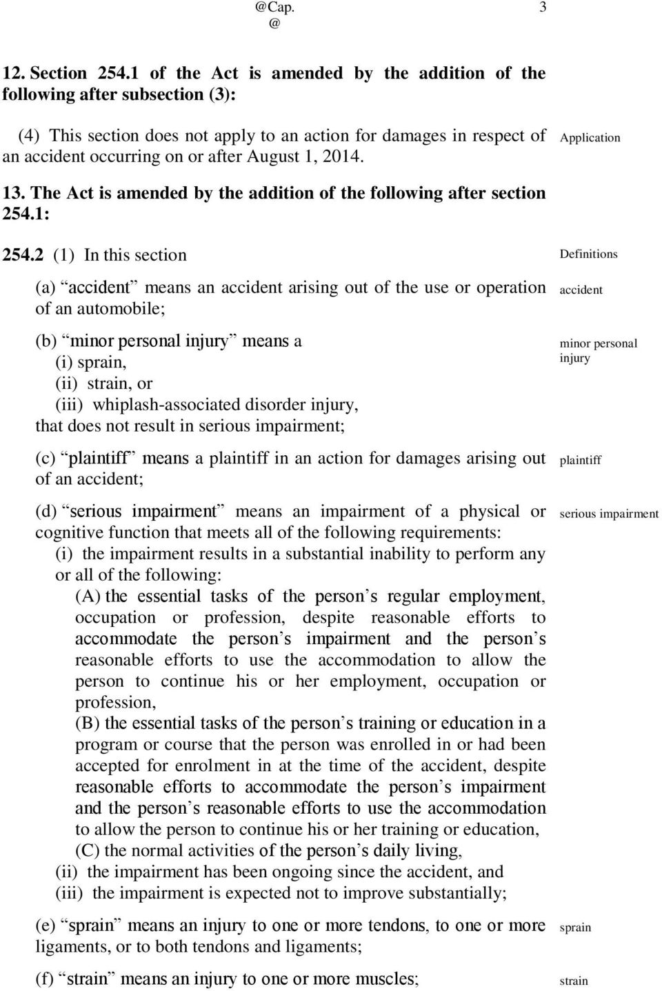 Application 13. The Act is amended by the addition of the following after section 254.1: 254.