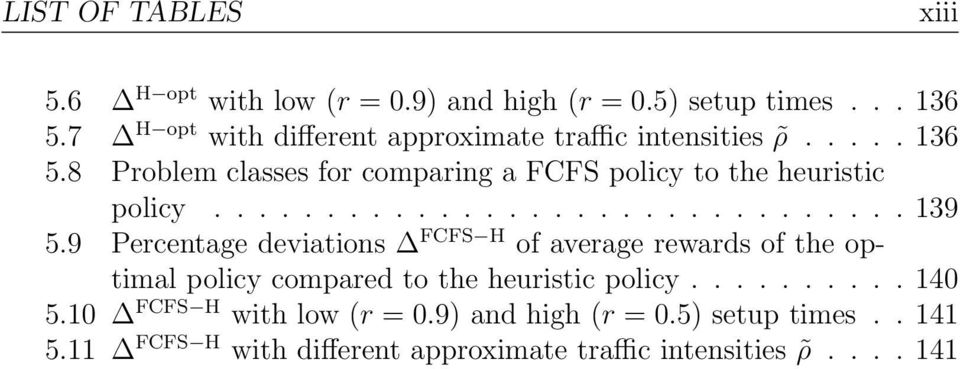 8 Problem classes for comparing a FCFS policy to the heuristic policy............................... 139 5.