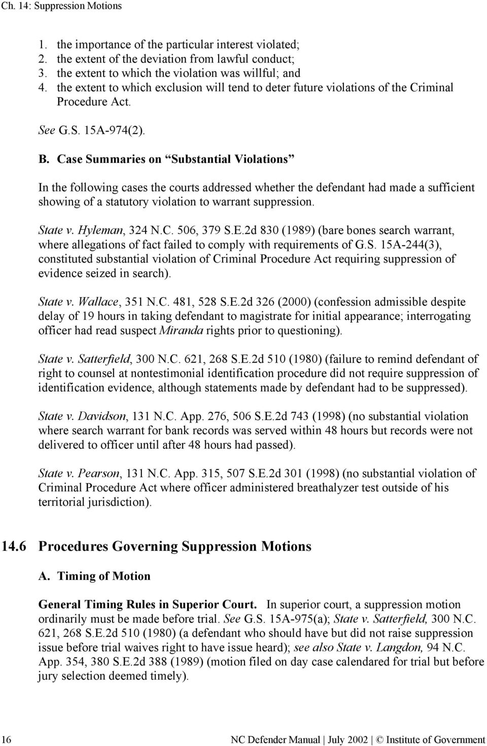 Case Summaries on Substantial Violations In the following cases the courts addressed whether the defendant had made a sufficient showing of a statutory violation to warrant suppression. State v.