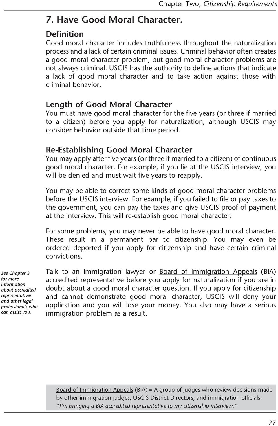 USCIS has the authority to define actions that indicate a lack of good moral character and to take action against those with criminal behavior.
