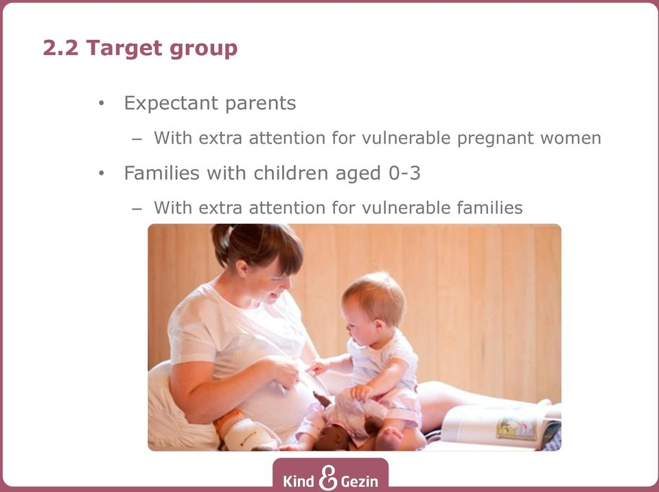 women Families with children aged 0-3