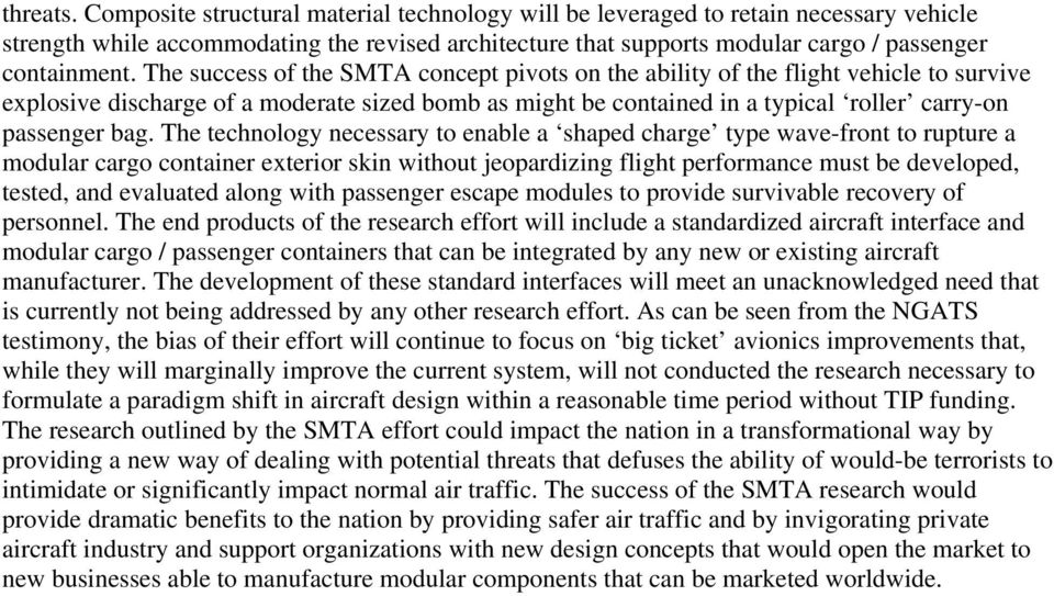 The success of the SMTA concept pivots on the ability of the flight vehicle to survive explosive discharge of a moderate sized bomb as might be contained in a typical roller carry-on passenger bag.