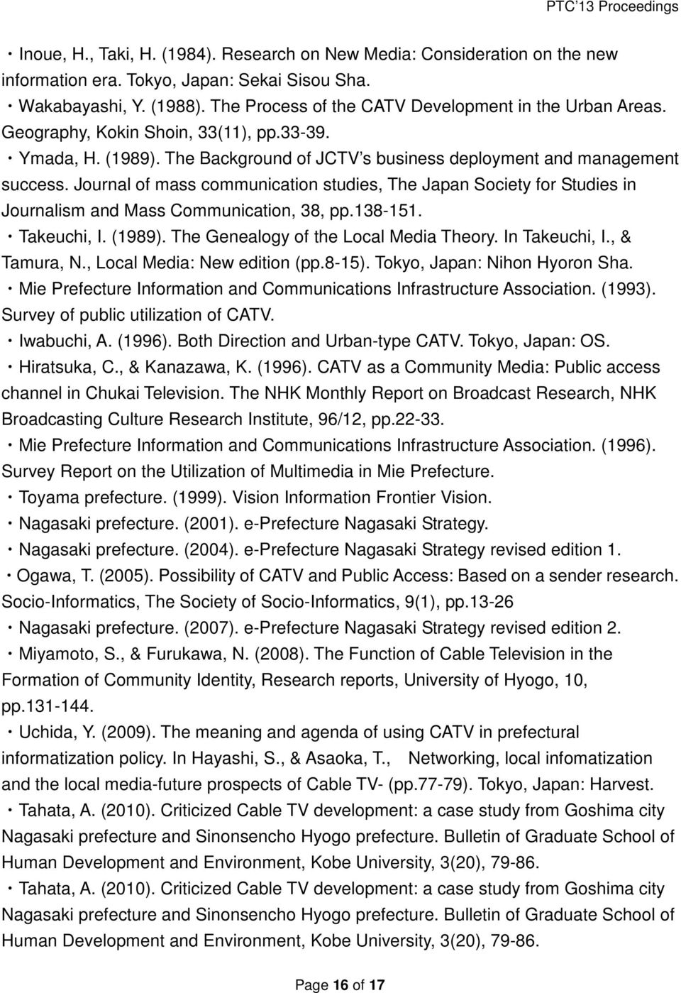 Journal of mass communication studies, The Japan Society for Studies in Journalism and Mass Communication, 38, pp.138-151. Takeuchi, I. (1989). The Genealogy of the Local Media Theory. In Takeuchi, I.