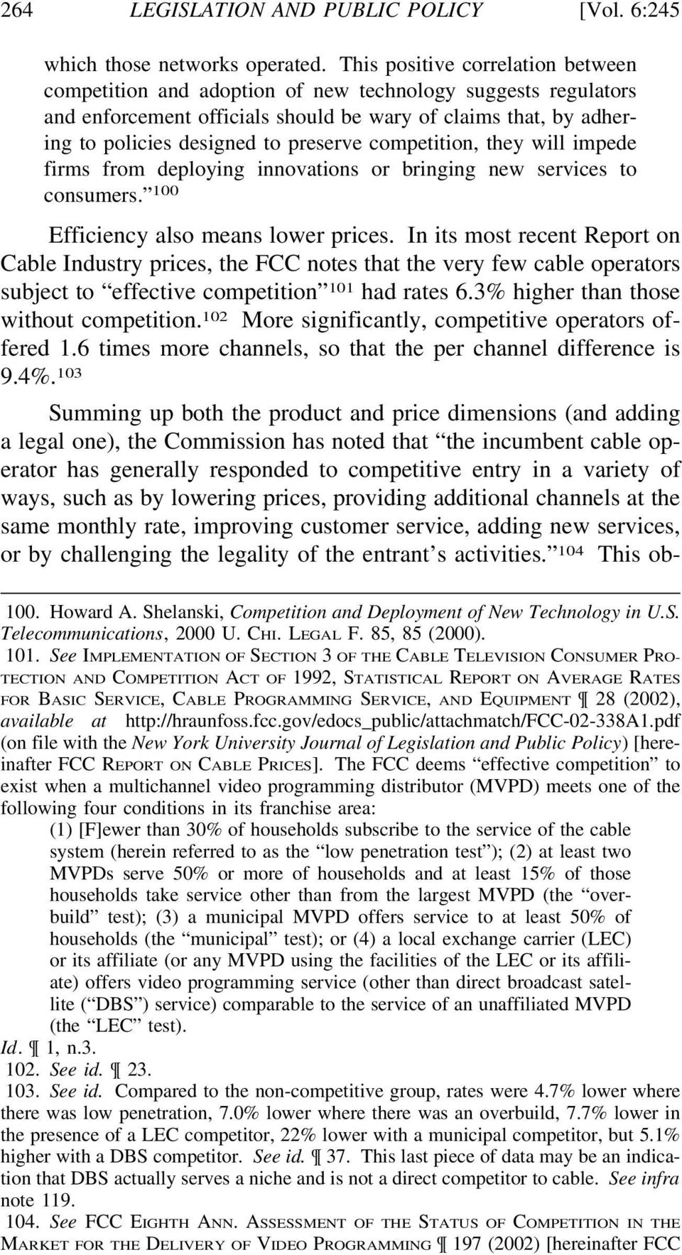 competition, they will impede firms from deploying innovations or bringing new services to consumers. 100 Efficiency also means lower prices.