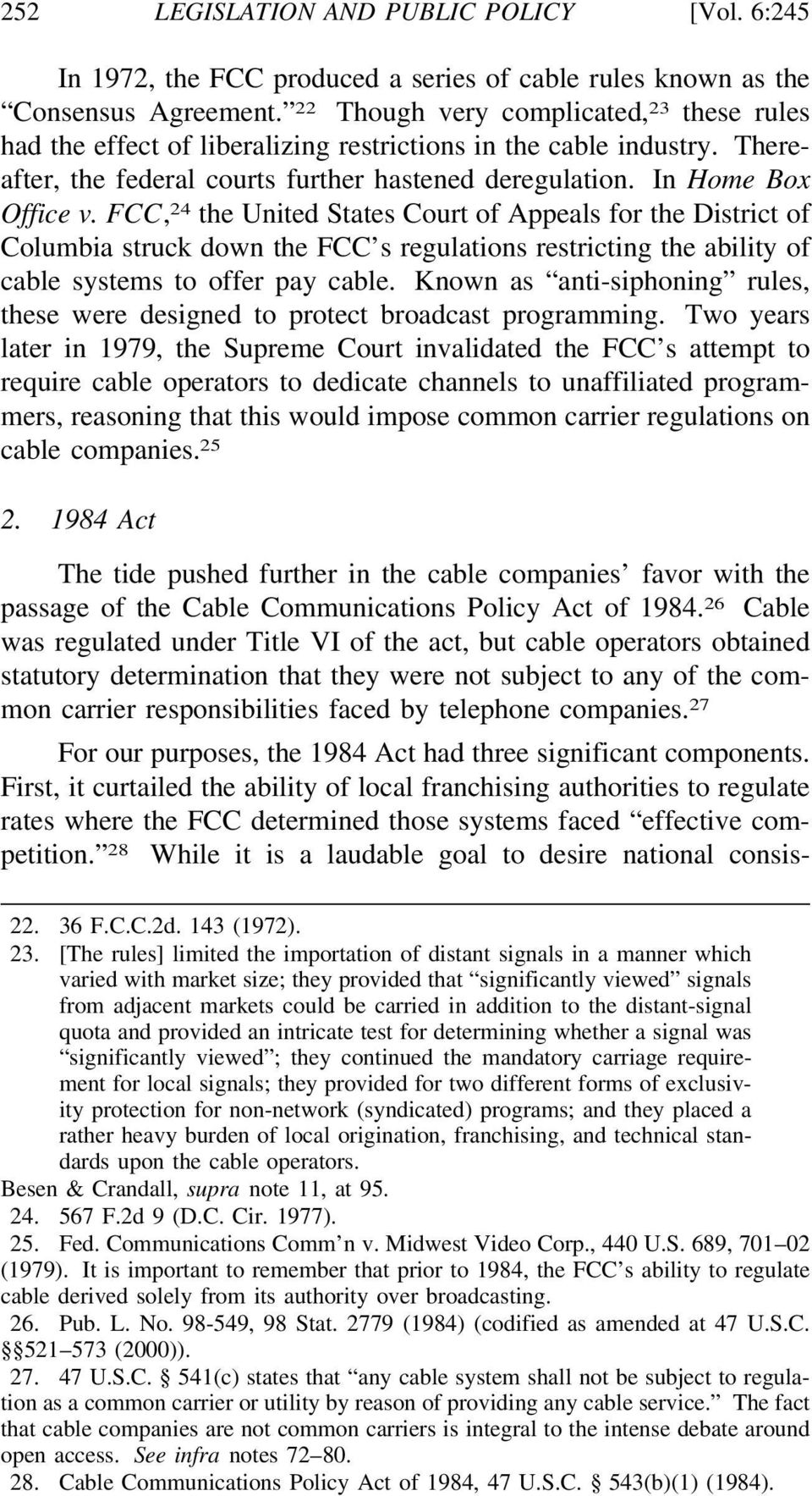 FCC, 24 the United States Court of Appeals for the District of Columbia struck down the FCC s regulations restricting the ability of cable systems to offer pay cable.