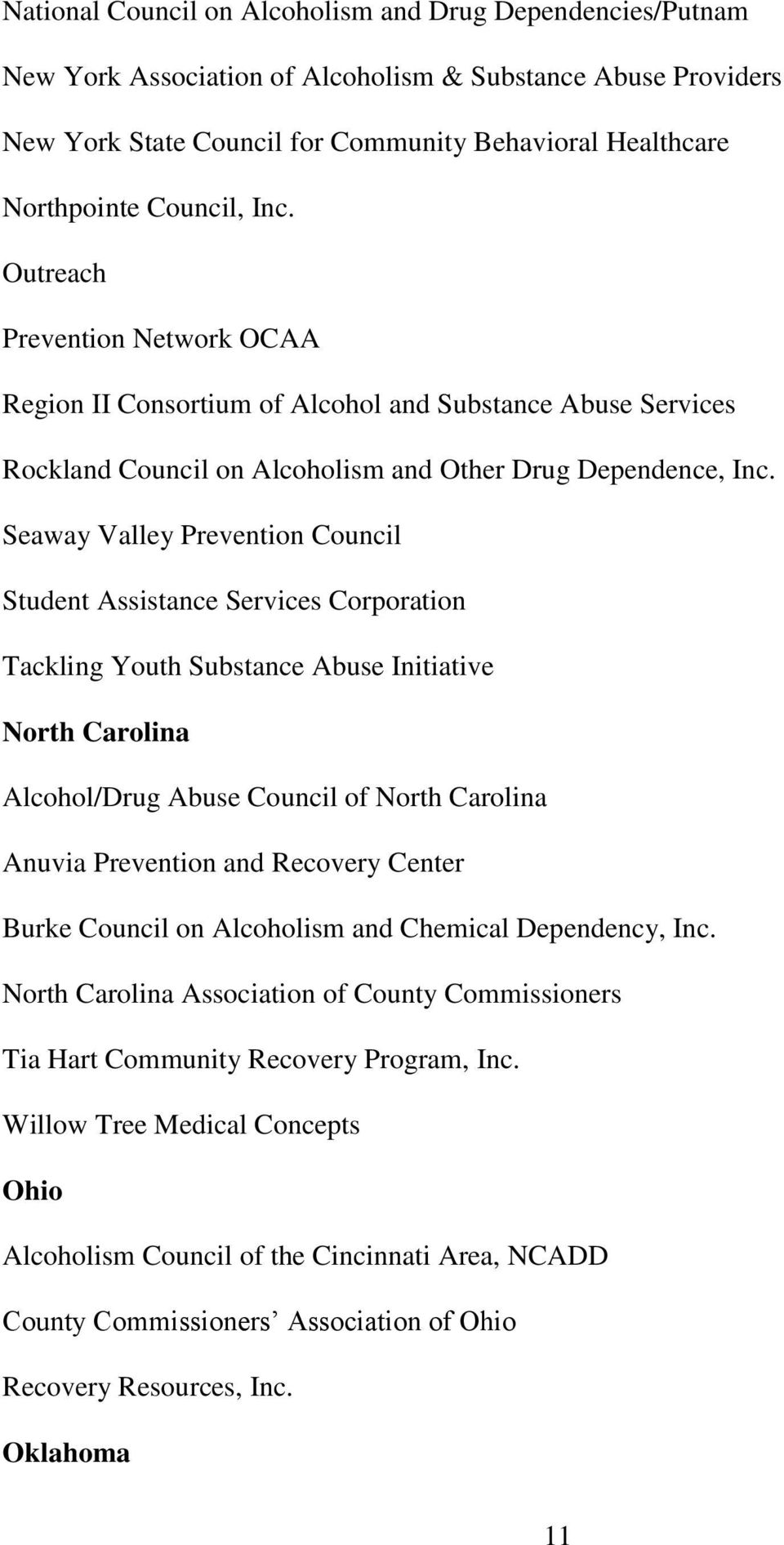Seaway Valley Prevention Council Student Assistance Services Corporation Tackling Youth Substance Abuse Initiative North Carolina Alcohol/Drug Abuse Council of North Carolina Anuvia Prevention and