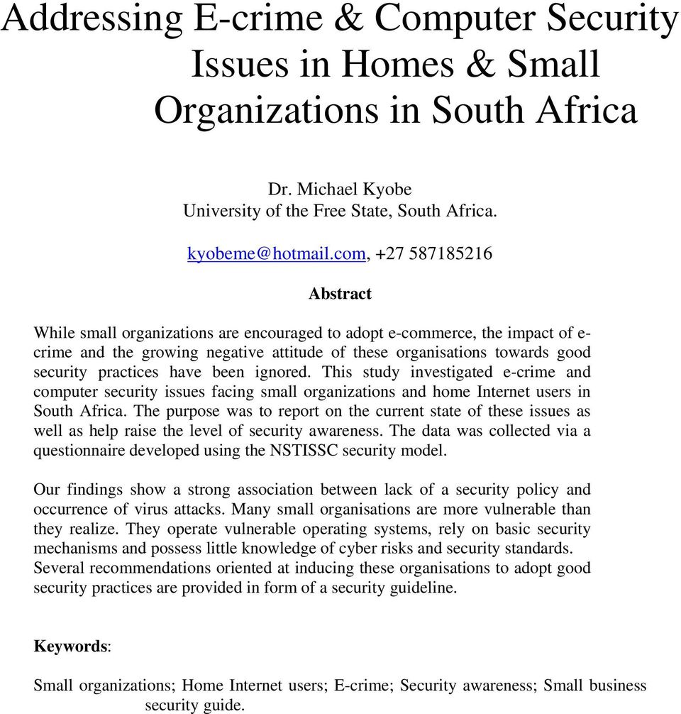 practices have been ignored. This study investigated e-crime and computer security issues facing small organizations and home Internet users in South Africa.