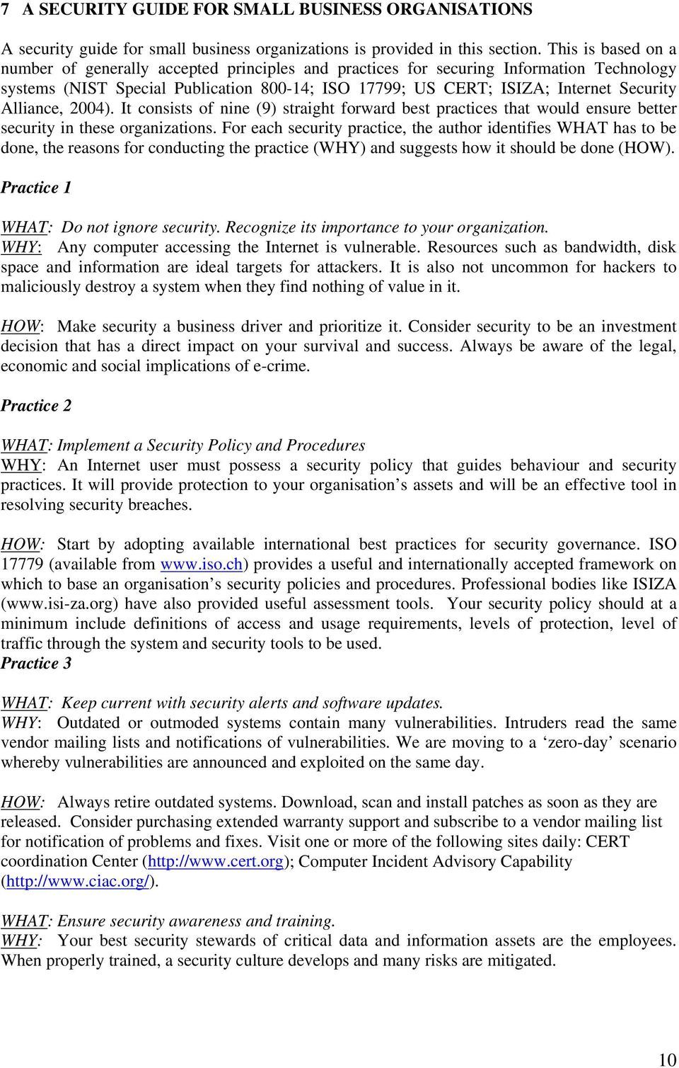 Alliance, 2004). It consists of nine (9) straight forward best practices that would ensure better security in these organizations.