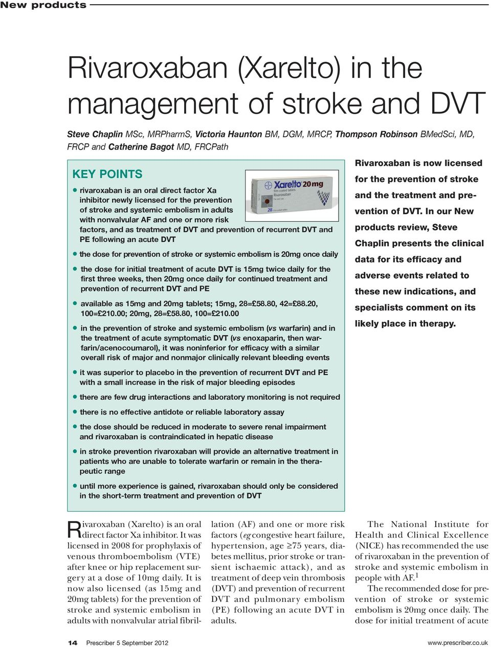 prevention of recurrent DVT and PE following an acute DVT the dose for prevention of stroke or systemic embolism is mg once daily the dose for initial treatment of acute DVT is 15mg twice daily for