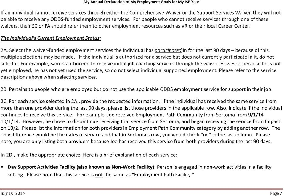 The Individual s Current Employment Status: 2A. Select the waiver-funded employment services the individual has participated in for the last 90 days because of this, multiple selections may be made.