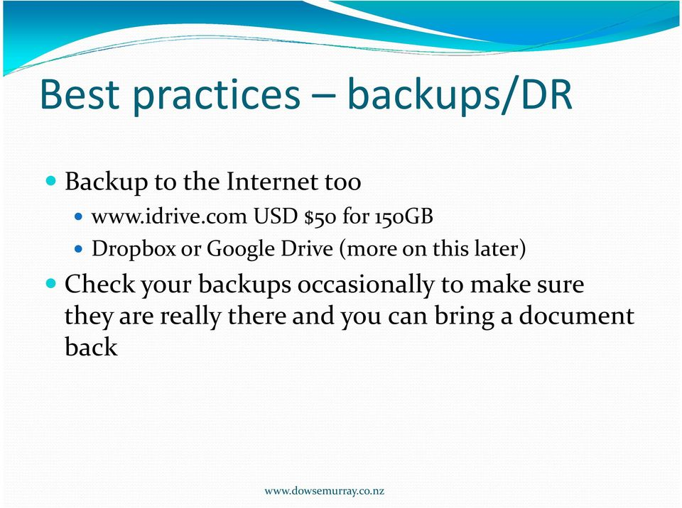 com USD $50 for 150GB Dropboxor Google Drive (more on