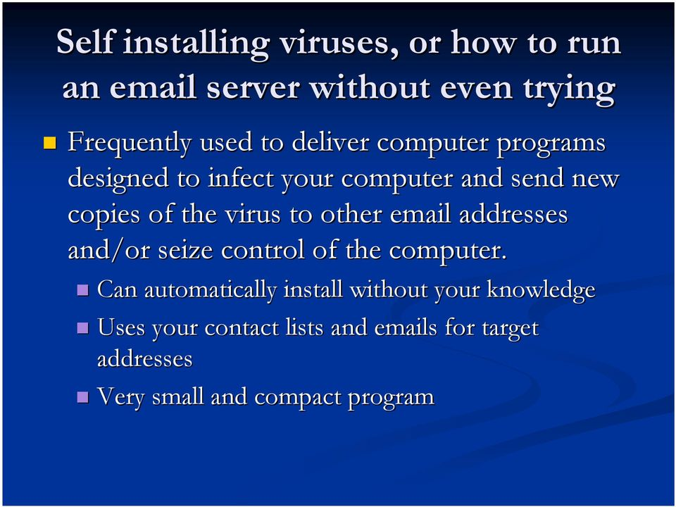 other email addresses and/or seize control of the computer.