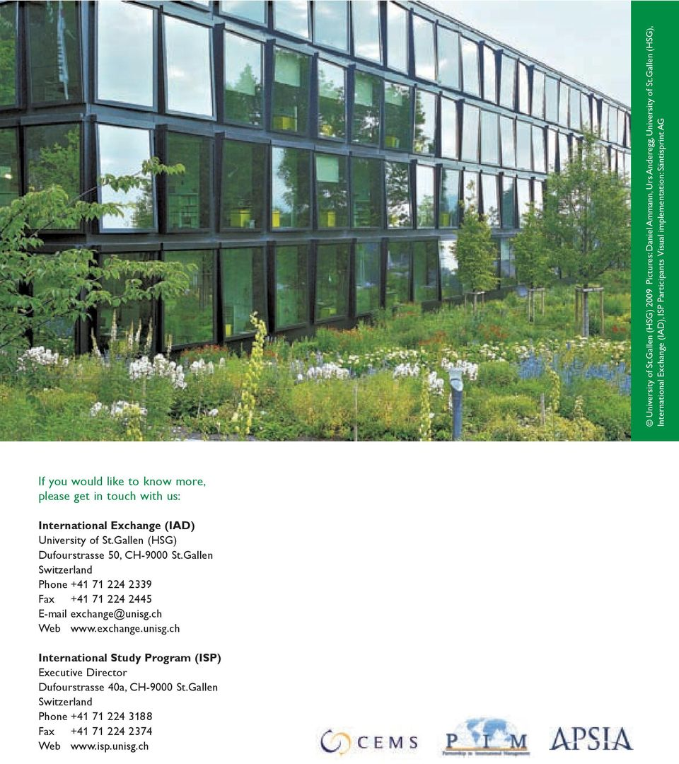 with us: International Exchange (IAD) University of St.Gallen (HSG) Dufourstrasse 50, CH-9000 St.
