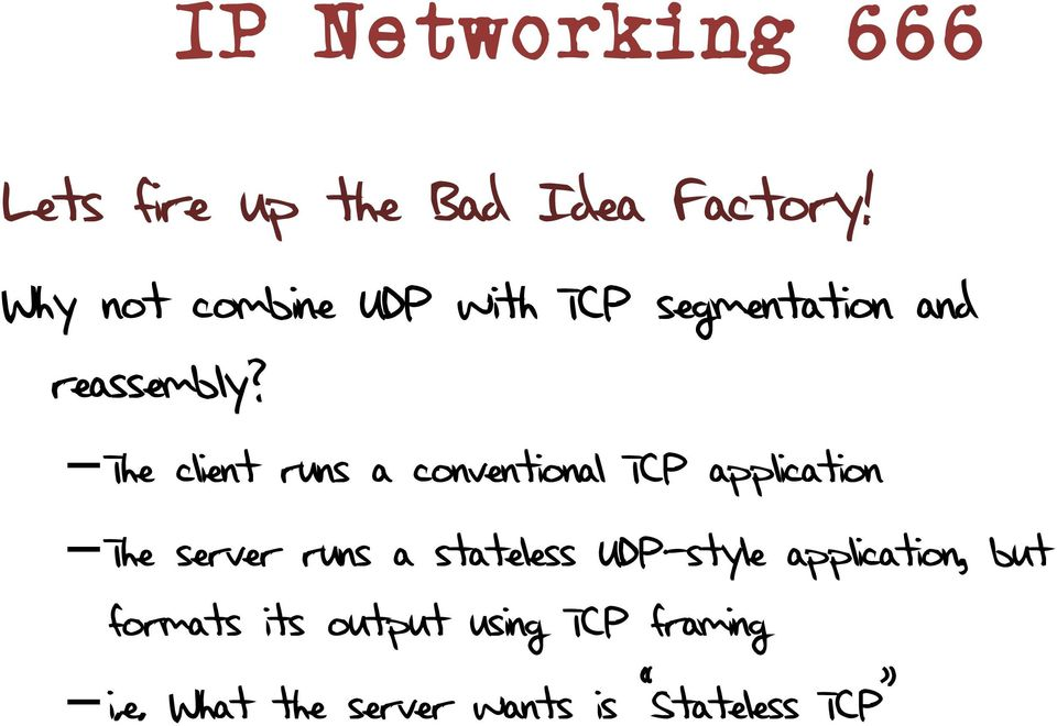 The client runs a conventional TCP application The server runs a