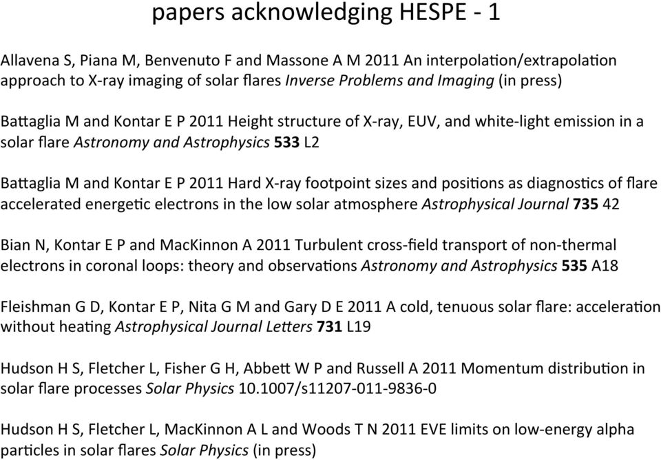 and posi8ons as diagnos8cs of flare accelerated energe8c electrons in the low solar atmosphere Astrophysical Journal 735 42 Bian N, Kontar E P and MacKinnon A 2011 Turbulent cross- field transport of