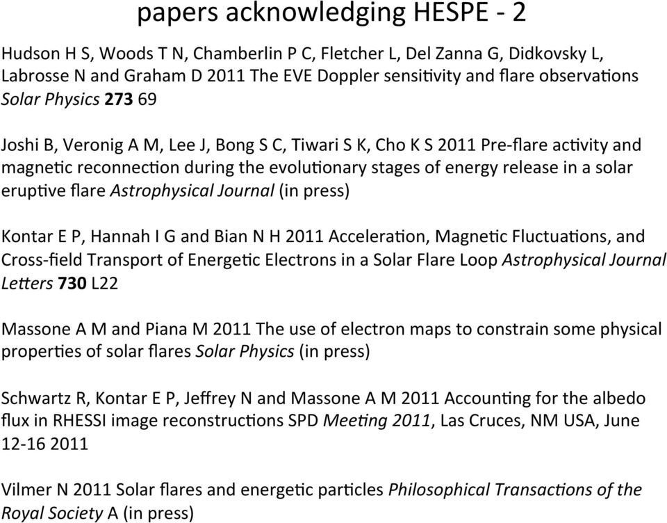Astrophysical Journal (in press) Kontar E P, Hannah I G and Bian N H 2011 Accelera8on, Magne8c Fluctua8ons, and Cross- field Transport of Energe8c Electrons in a Solar Flare Loop Astrophysical