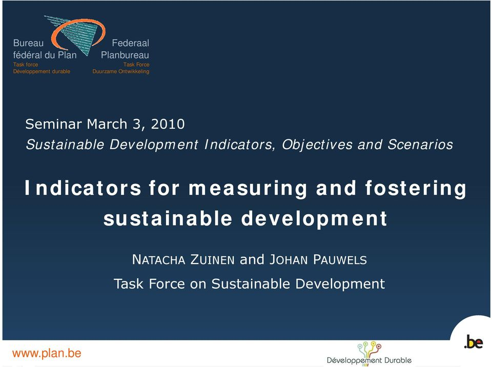 Indicators, Objectives and Scenarios Indicators for measuring and fostering