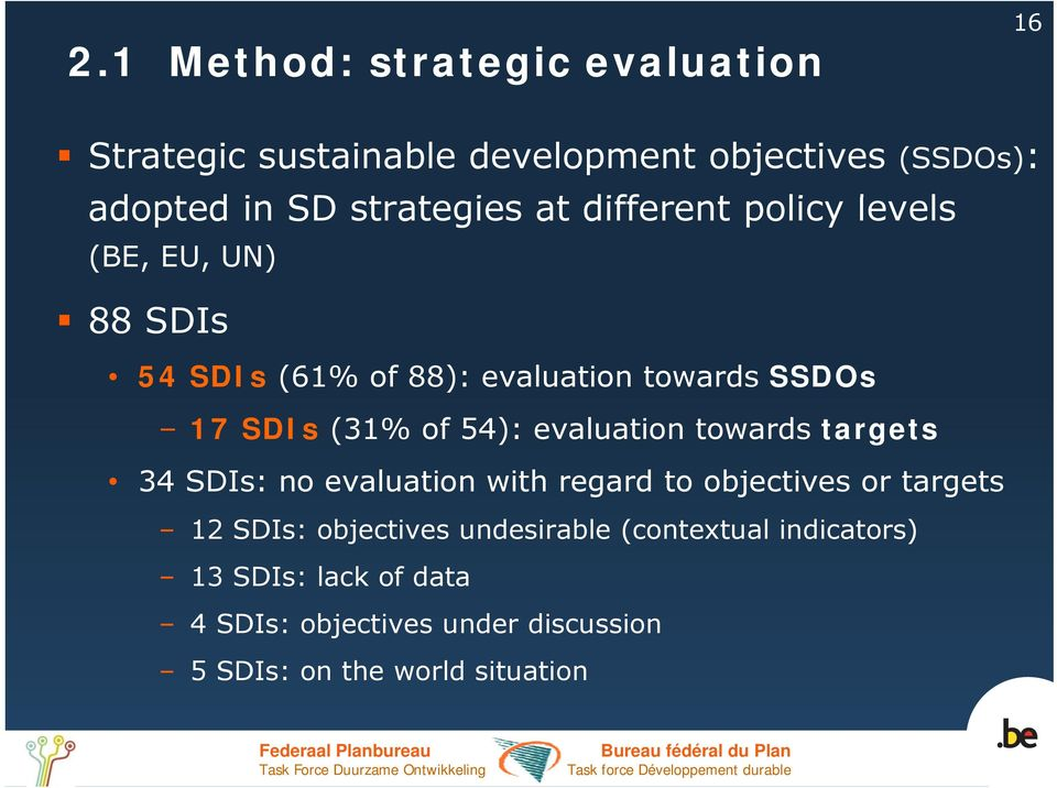54): evaluation towards targets 34 SDIs: no evaluation with regard to objectives or targets 12 SDIs: objectives