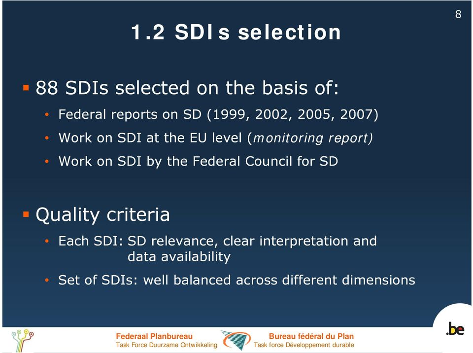 SDI by the Federal Council for SD Quality criteria Each SDI: SD relevance, clear