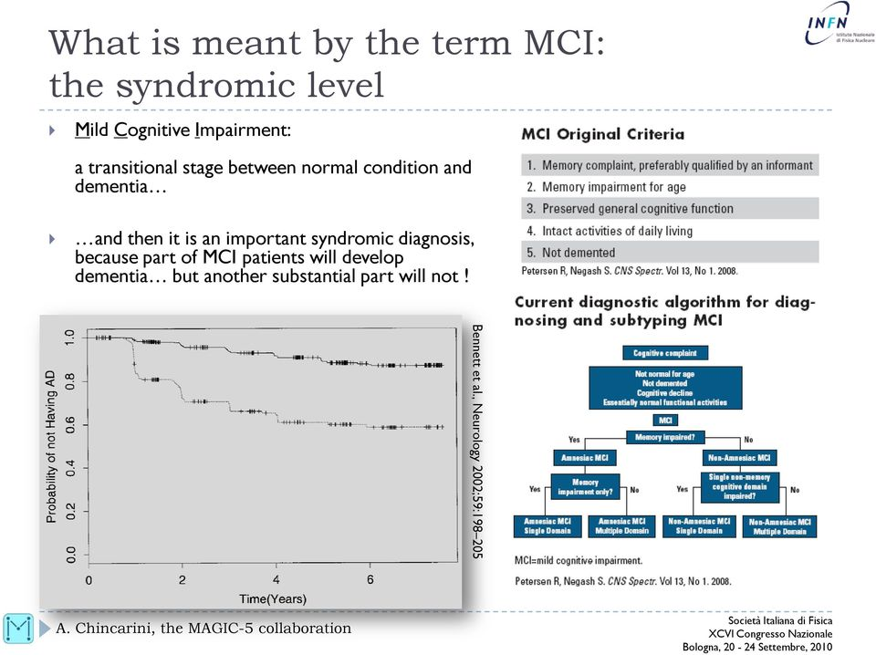 important syndromic diagnosis, because part of MCI patients will develop
