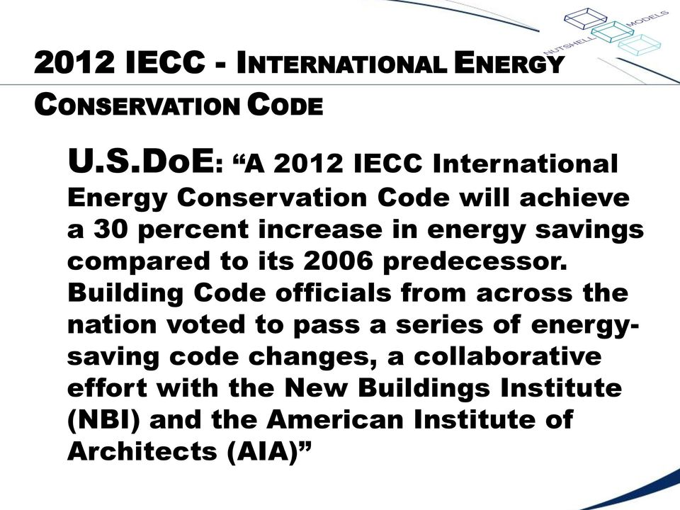 DoE: A 2012 IECC International Energy Conservation Code will achieve a 30 percent increase in energy