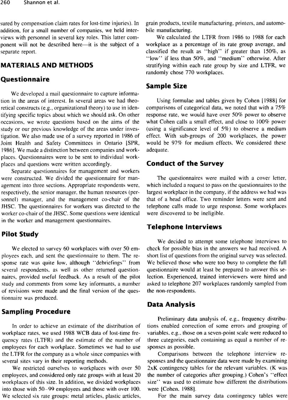 MATERIALS AND METHODS Questionnaire Wc developed a mail questionnaire to capture information in the areas of interest. In several areas we had theoretical constructs (e.g.
