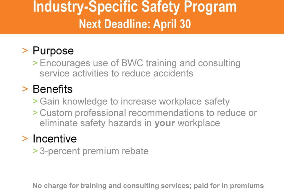 workplace safety > Custom professional recommendations to reduce or eliminate safety hazards in your