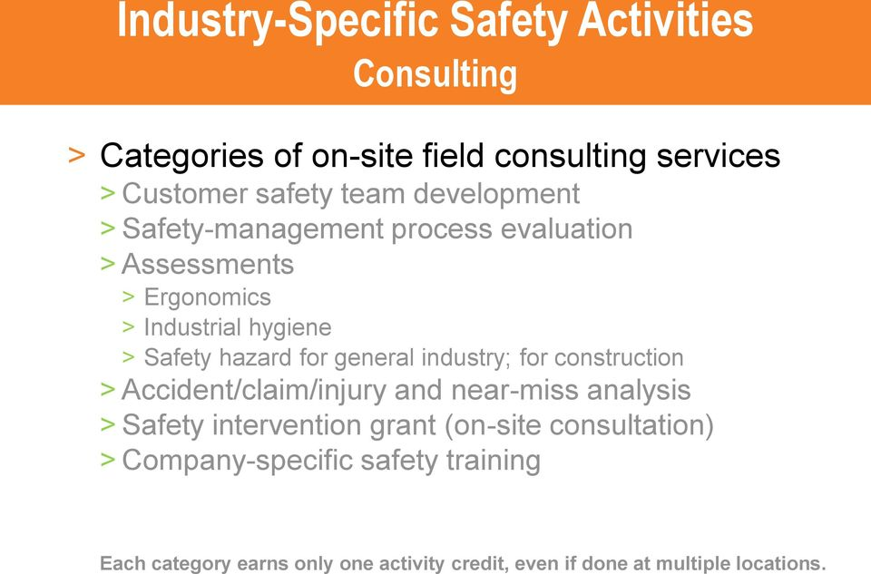general industry; for construction > Accident/claim/injury and near-miss analysis > Safety intervention grant (on-site