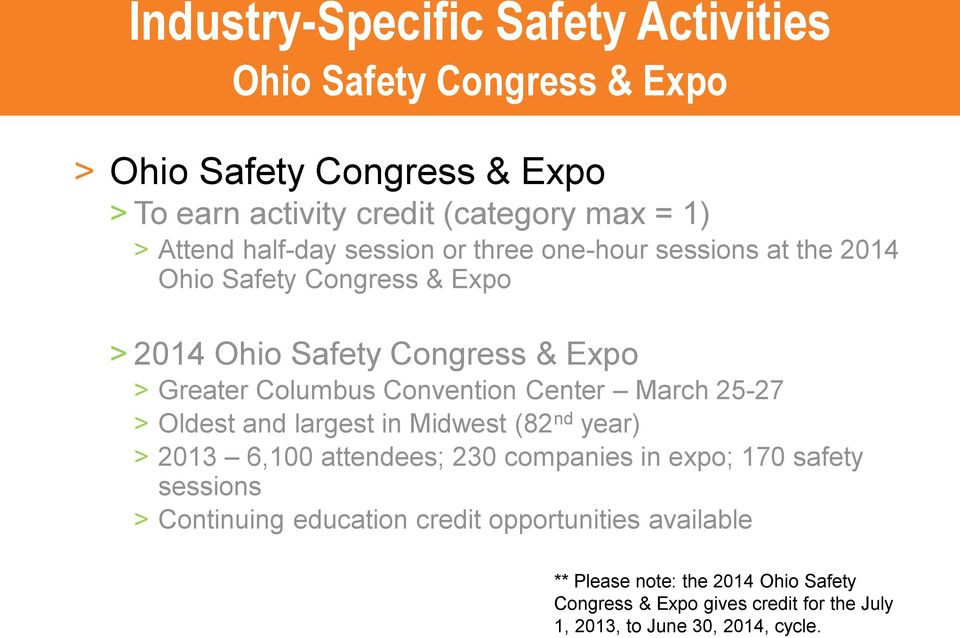 Center March 25-27 > Oldest and largest in Midwest (82 nd year) > 2013 6,100 attendees; 230 companies in expo; 170 safety sessions > Continuing