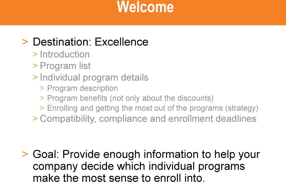 most out of the programs (strategy) > Compatibility, compliance and enrollment deadlines > Goal: