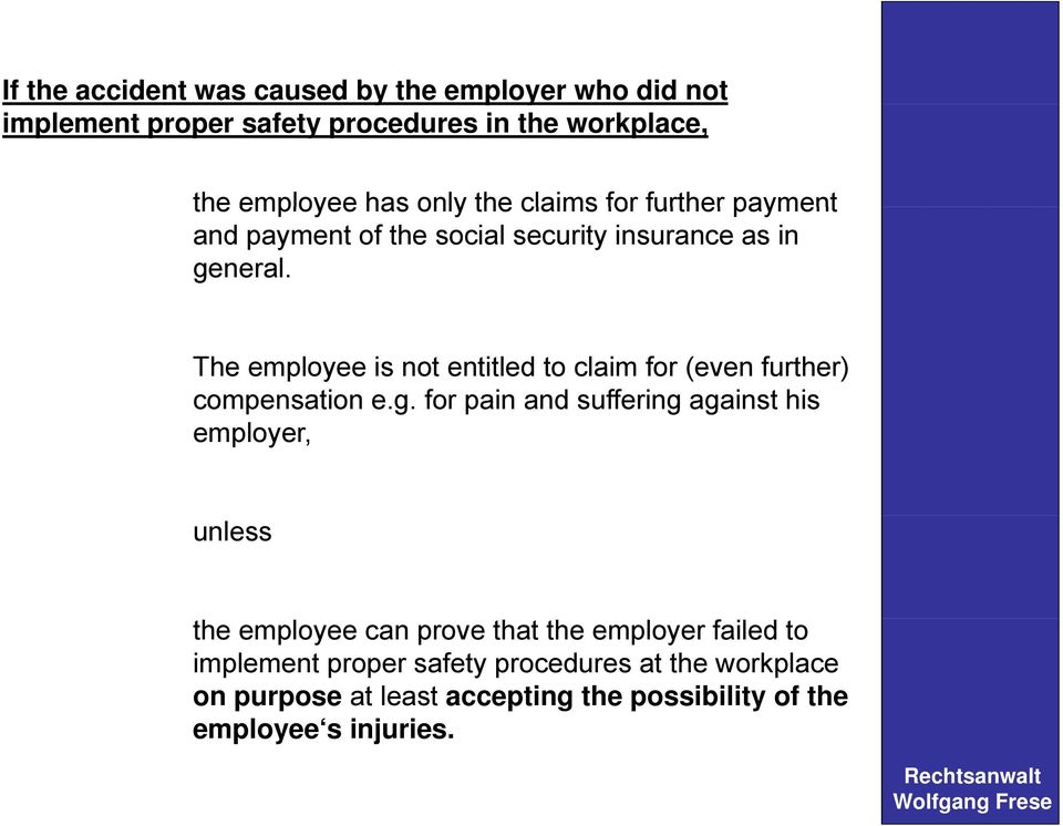 The employee is not entitled to claim for (even further) compensation e.g.