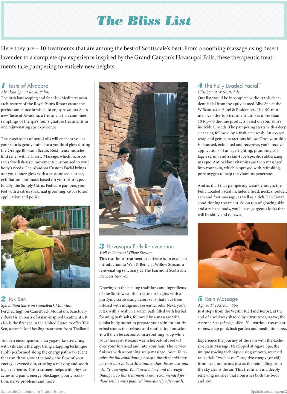 of Alvadora Alvadora Spa at Royal Palms The lush landscaping and Spanish-Mediterranean architecture of the Royal Palms Resort create the perfect ambiance in which to enjoy Alvadora Spa s new Taste of