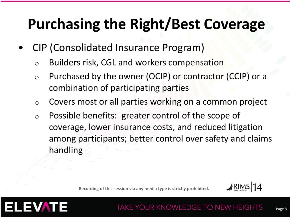 a cmmn prject Pssible benefits: greater cntrl f the scpe f cverage, lwer insurance csts, and reduced litigatin amng