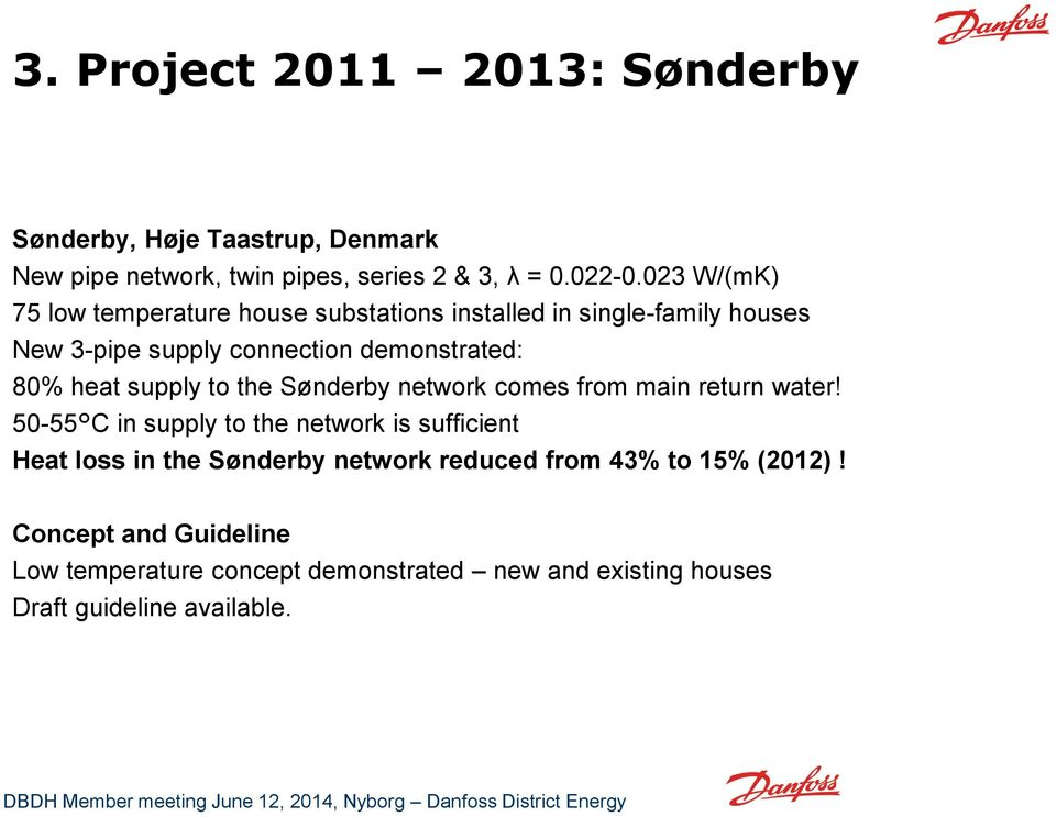 supply to the Sønderby network comes from main return water!