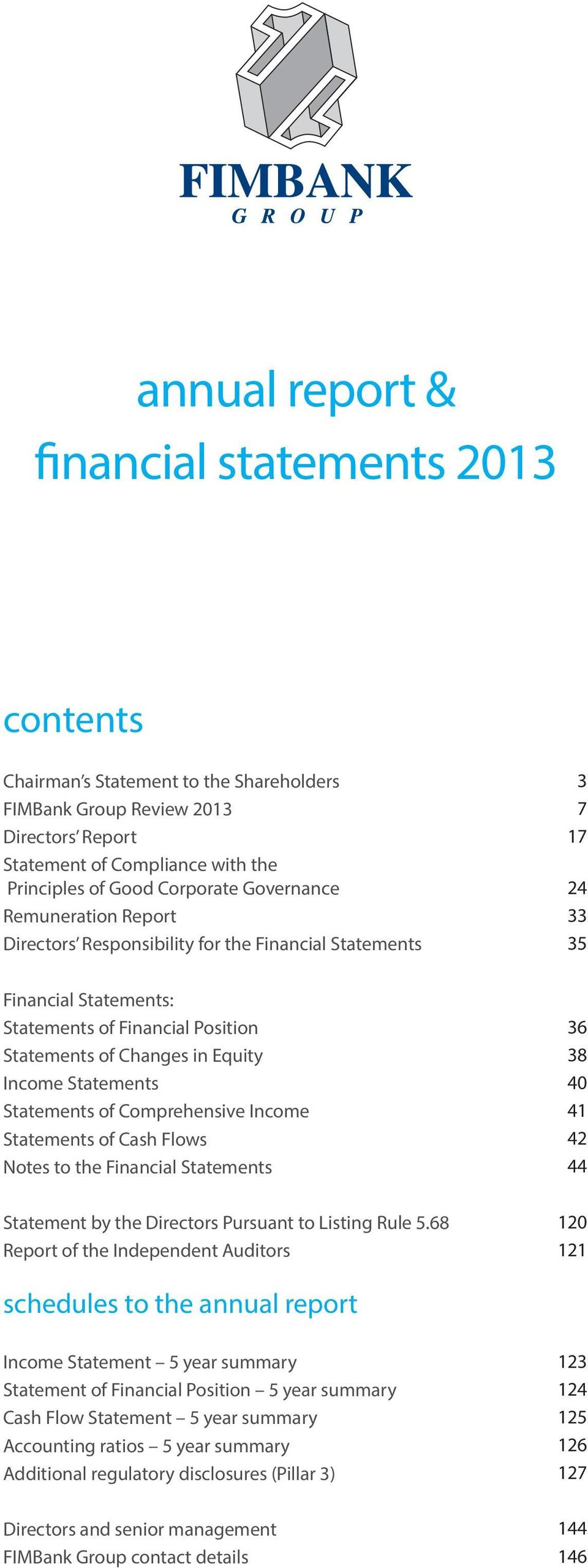 Statements Statements of Comprehensive Income Statements of Cash Flows Notes to the Financial Statements Statement by the Directors Pursuant to Listing Rule 5.