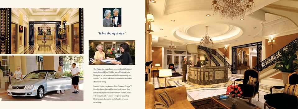 Inspired by the resplendent Four Seasons George V Hotel in Paris, the world-trained staff makes The Palace the city s most