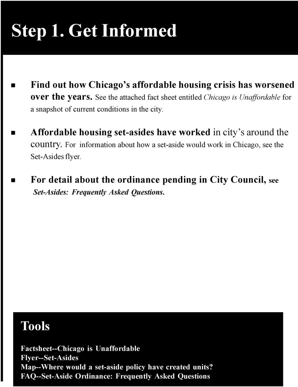 Affordable housing set-asides have worked in city s around the country. For information about how a set-aside would work in Chicago, see the Set-Asides flyer.