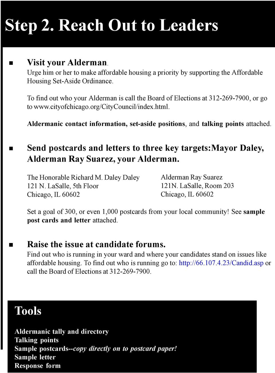 Aldermanic contact information, set-aside positions, and talking points attached. Send postcards and letters to three key targets:mayor Daley, Alderman Ray Suarez, your Alderman.