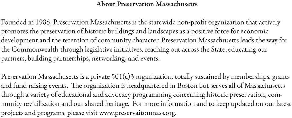 Preservation Massachusetts leads the way for the Commonwealth through legislative initiatives, reaching out across the State, educating our partners, building partnerships, networking, and events.