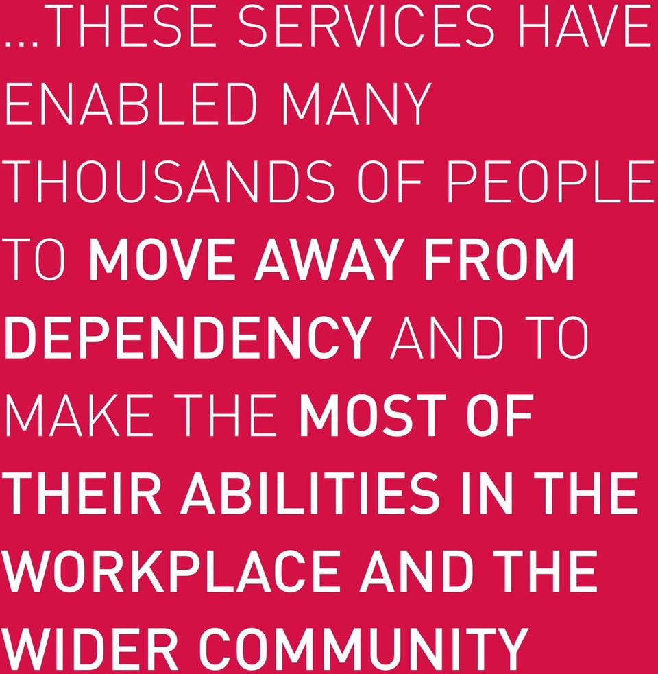 DEPENDENCY AND TO MAKE THE MOST OF THEIR