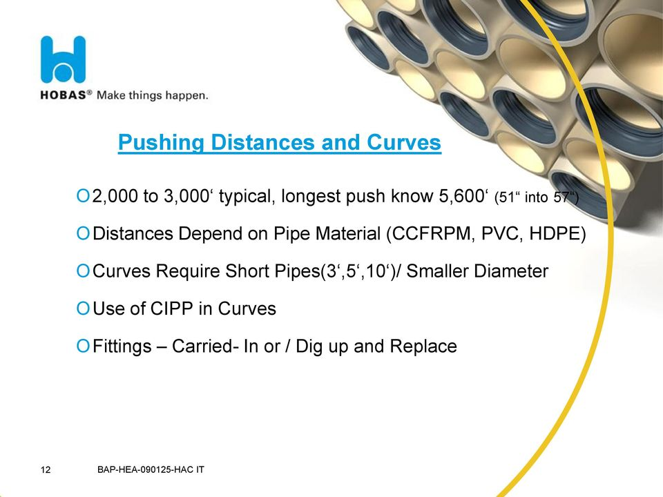 (CCFRPM, PVC, HDPE) O Curves Require Short Pipes(3,5,10 )/ Smaller