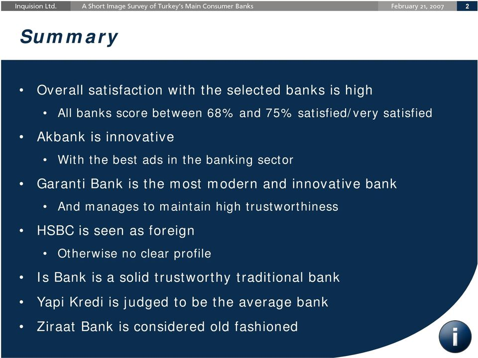 and innovative bank And manages to maintain high trustworthiness HSBC is seen as foreign Otherwise no clear profile Is