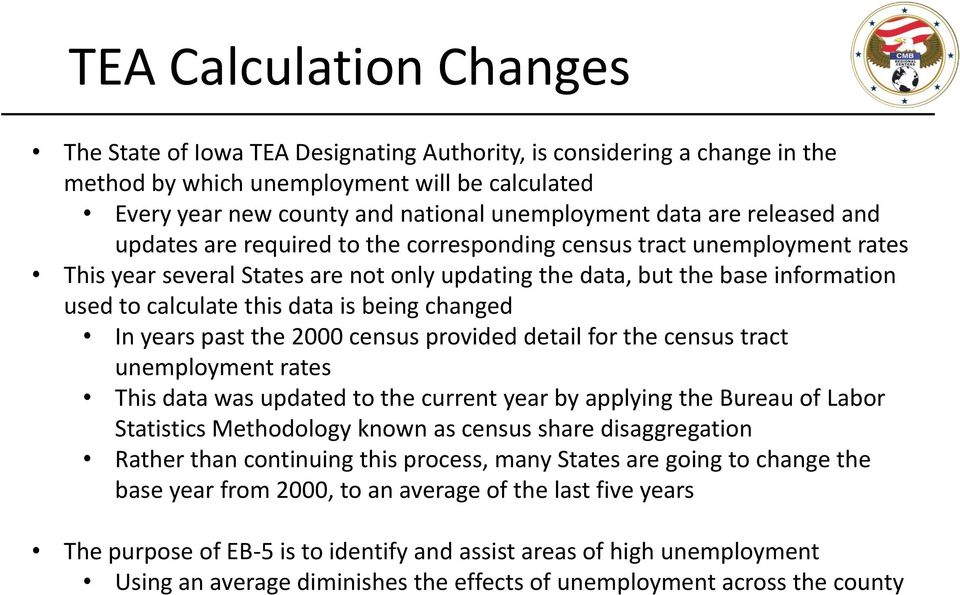 this data is being changed In years past the 2000 census provided detail for the census tract unemployment rates This data was updated to the current year by applying the Bureau of Labor Statistics